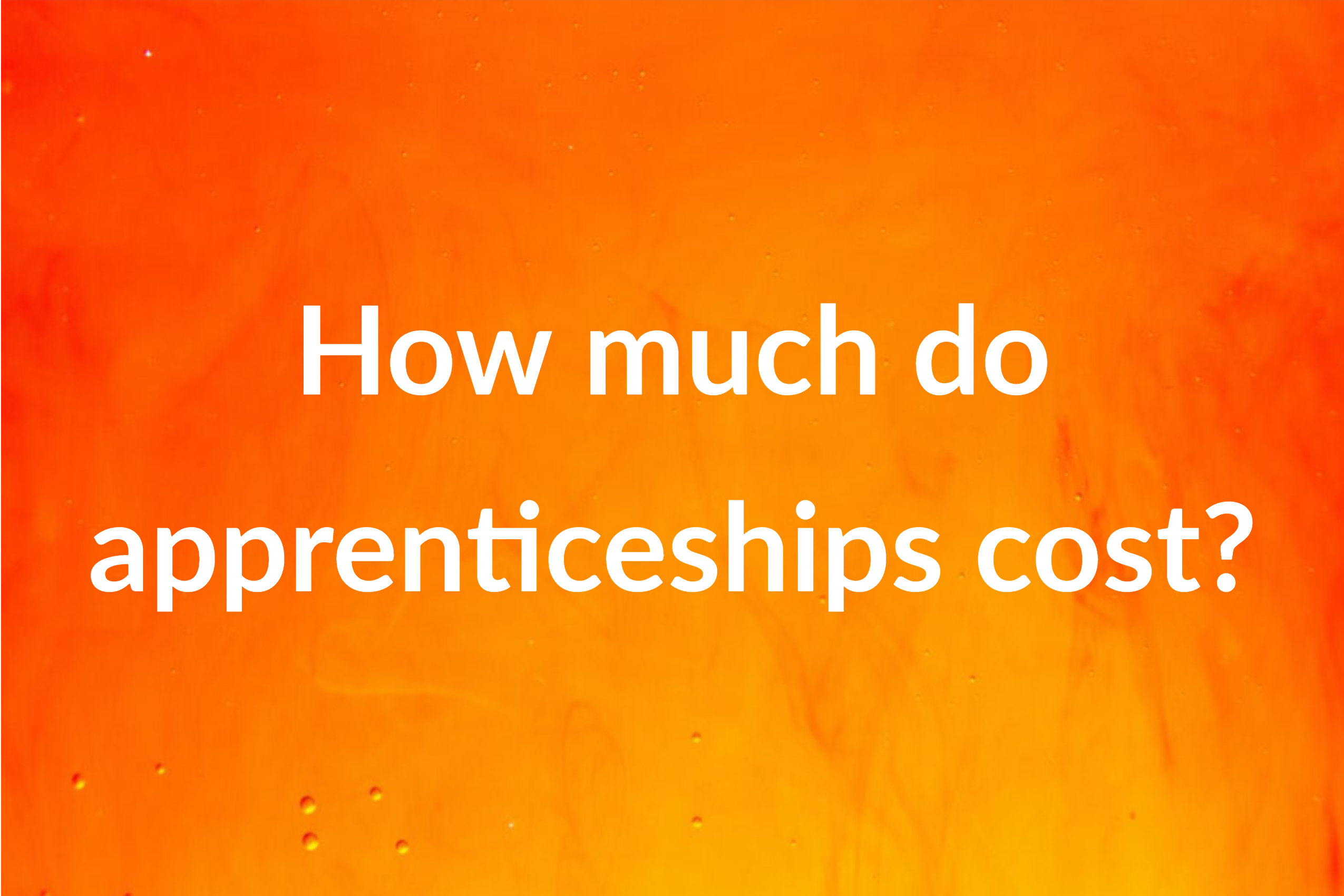 How much do apprenticeships cost