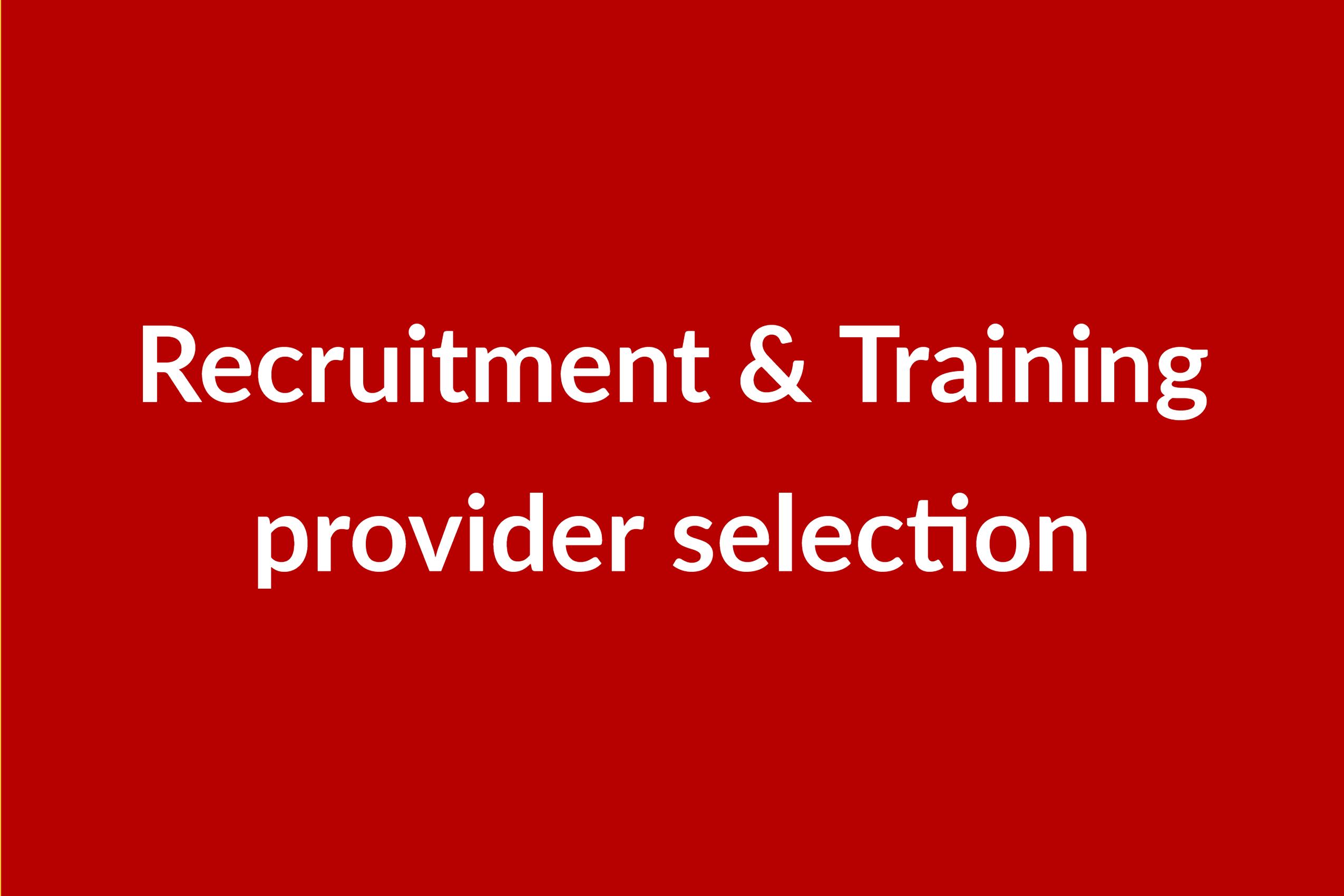 Recruitment & training selection